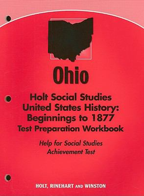 Ohio Holt Social Studies United States History: Beginnings to 1877 Test Preparation Workbook