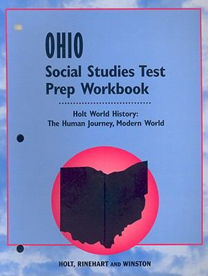 Ohio Social Studies Test Prep Workbook: Holt World History: The Human Journey, Modern World