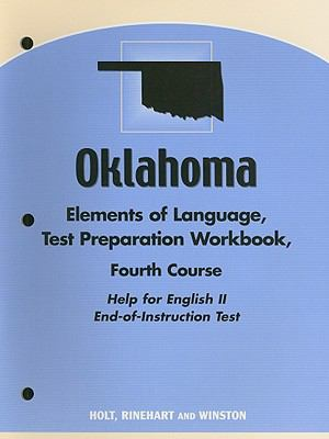 Oklahoma Elements of Language, Test Preparation Workbook, Fourth Course: Help for English II End-Of-Instruction Test