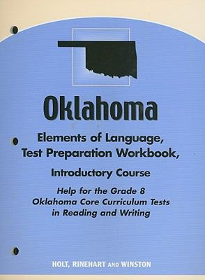 Oklahoma Elements of Language Test Preparation Workbook, Introductory Course: Help for the Grade 8 Oklahoma Core Curriculum Tests in Reading and Writi