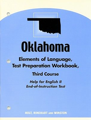Oklahoma Elements of Language, Test Preparation Workbook, Third Course: Help for English II End-Of-Instruction Test