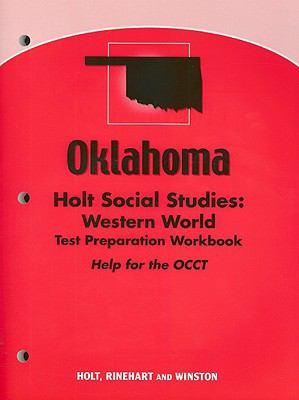Oklahoma Holt Social Studies: Western World Test Preparation Workbook: Help for the OCCT