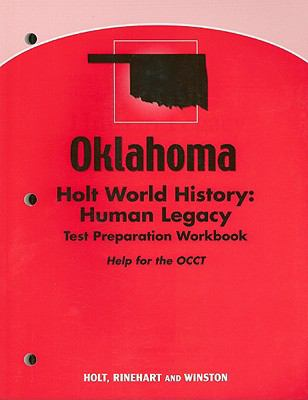 Oklahoma Holt World History: Human Legacy Test Preparation Workbook: Help for the OCCT