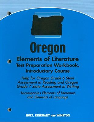 Oregon Elements of Literature Test Preparation Workbook, Introductory Course: Help for Oregon Grade 6 State Assessment in Reading and Oregon Grade 7 S