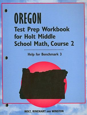 Oregon Test Prep Workbook for Holt Middle School Math, Course 2: Help for Benchmark 3