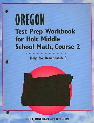 Oregon Test Prep Workbook for Holt Middle School Math, Course 2: Help for Benchmark 3