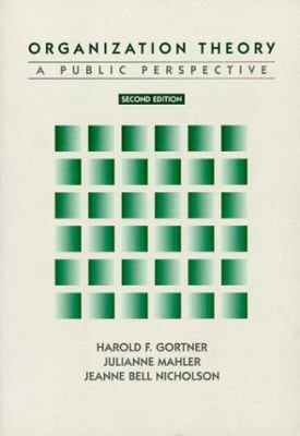 Organization Theory: A Public Perspective