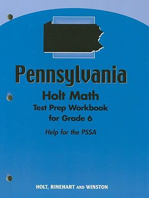 Pennsylvania Holt Math Test Prep Workbook for Grade 6: Help for the PSSA