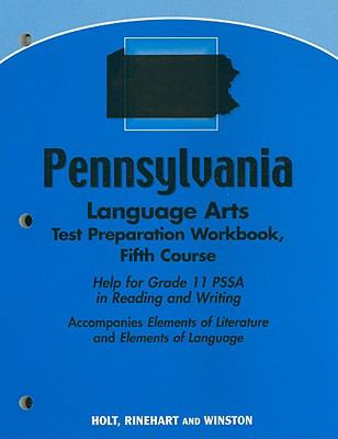 Pennsylvania Language Arts Test Preparation Workbook, Fifth Course: Help for Grade 11 PSSA in Reading and Writing