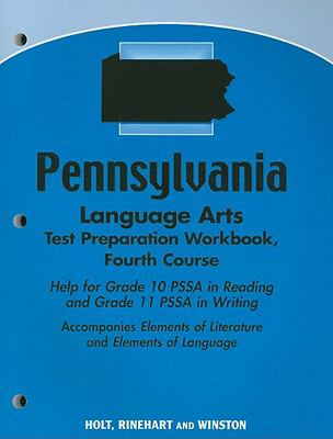 Pennsylvania Language Arts Test Preparation Workbook, Fourth Course: Help for Grade 10 PSSA in Reading and Grade 11 PSSA in Writing