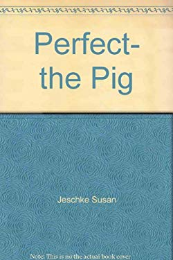 Perfect, the Pig
