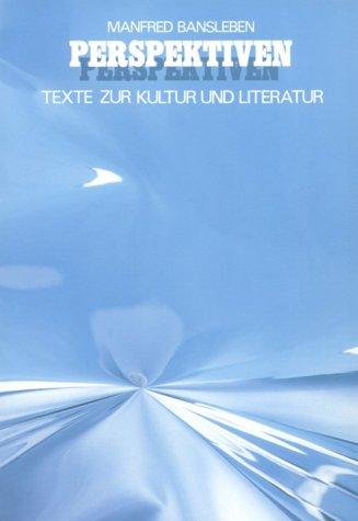 Perspektiven: Texte Zur Kultur Und Literatur