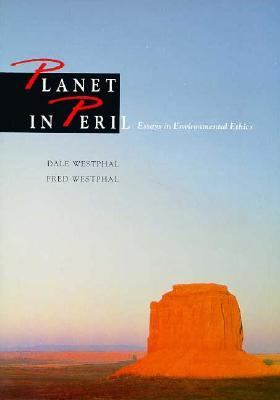 Planet in Peril: Essays in Environmental Ethics