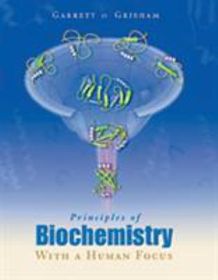 Principles of Biochemistry with a Human Focus 9780030973697