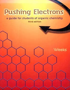 Pushing Electrons: A Guide for Students of Organic Chemistry, 3rd - Weeks, Daniel P.