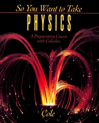 So You Want to Take Physics