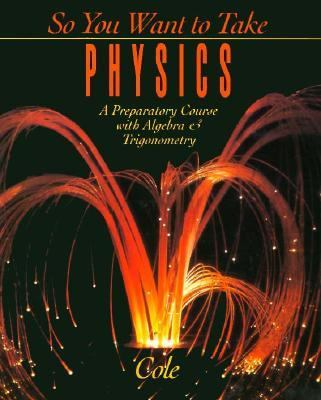 So You Want to Take Physics: A Preparatory Course 9780030972157