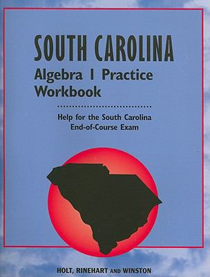 South Carolina Algebra I Practice Workbook: Help for the South Carolina End-Of-Course Exam 9780030690341