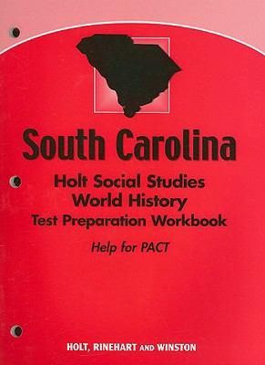South Carolina Holt Social Studies World History Test Preparation Workbook: Help for PACT