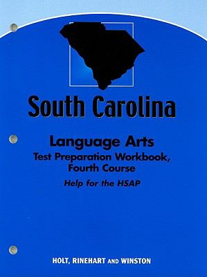 South Carolina Language Arts Test Preparation Workbook, Fourth Course: Help for the HSAP