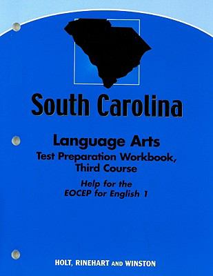 South Carolina Language Arts Test Preparation Workbook, Third Course: Help for the EOCEP for English 1
