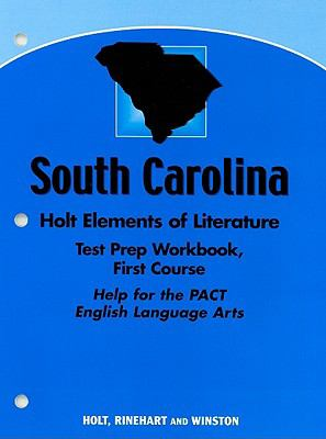 South Carolina Test Prep Workbook, First Course: Help for the PACT English Language Arts