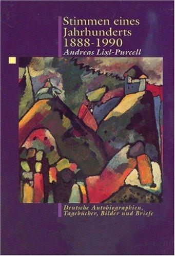 Stimmen Eines Jahrhunderts 1888-1990: Deutsche Autobiographien, Tagebucher, Bilder Und Briefe