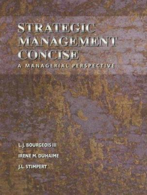 Strategic Management, Concise: A Managerial Perspective