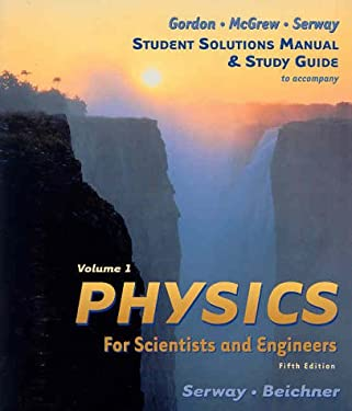 Student Solutions Manual and Study Guide, Volume I for Serway/Beichner/Jewett's Physics for Scientists and Engineers, 5th