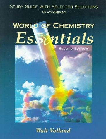 Study Guide with Selected Solutions to Accompany World of Chemistry Essentials