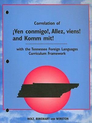 Tennessee Edition Correlation of !Ven Conmigo!, Allez, Viens!, and Komm Mit!: With the Tennessee Foreign Languages Curriculum Framework