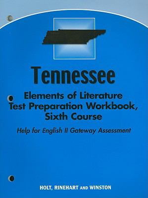 Tennessee Elements of Literature Test Preparation Workbook, Sixth Course