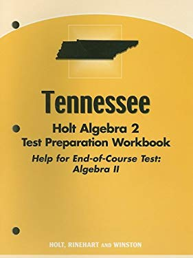 Tennessee Holt Algebra 2 Test Preparation Workbook: Help for End-Of-Course Test: Algebra II