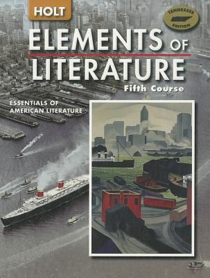 Tennessee Holt Elements of Literature, Fifth Course: Essentials of American Literature
