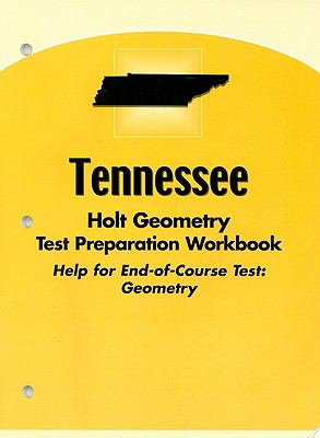 Tennessee Holt Geometry Test Preparation Workbook: Help for End-Of-Course Test: Geometry