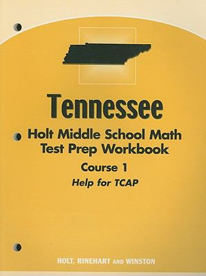 Tennessee Holt Middle School Math Test Prep Workbook Course 1: Help for TCAP