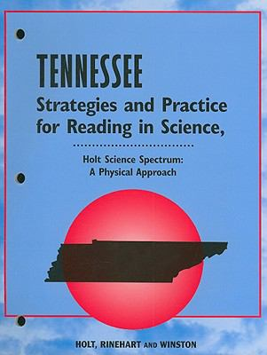 Tennessee Holt Science Spectrum Strategies and Practice for Reading in Science: A Physical Approach