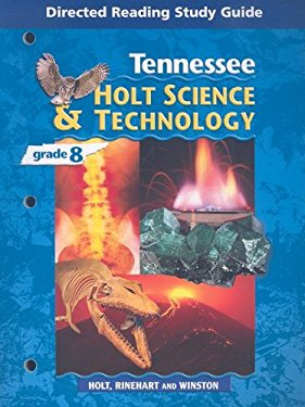 Tennessee Holt Science & Technology, Grade 8: Directed Reading Study Guide