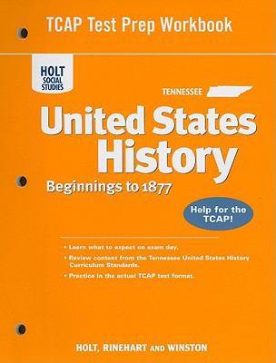 Tennessee Holt Social Studies United States History TCAP Test Prep Workbook: Beginnings to 1877