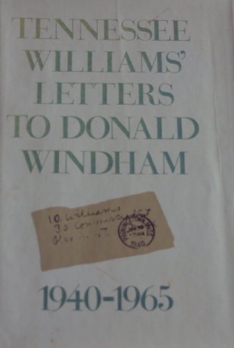 Tennessee Williams' Letters to Donald Windham, 1940-1965