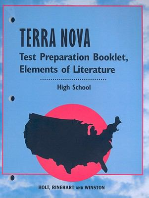 Terra Nova Test Preparation Booklet: Elements of Literature: High School