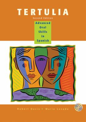 Tertulia: Advanced Oral Skills in Spanish [With CD (Audio)]