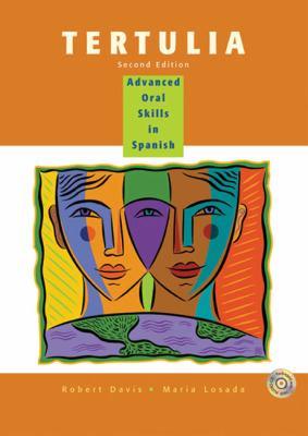 Tertulia: Advanced Oral Skills in Spanish [With CD (Audio)]