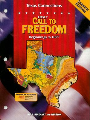 Texas Connections: Call to Freedom: Beginnings to 1877 9780030709340