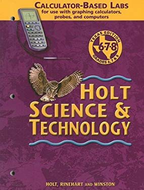 Texas Holt Science & Technology Calculator-Based Labs for Use with Graphing Calculators, Probes, and Computers: Grades 6, 7, 8