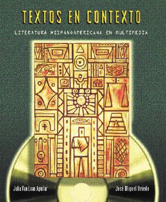 Textos en Contexto: Literatura Hispanoamericana en Multimedia [With CDROM]