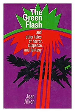 The Green Flash, and Other Tales of Horror, Suspense, and Fantasy