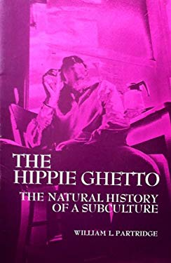 The Hippie Ghetto: The Natural History of a Subculture,