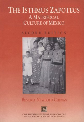 The Isthmus Zapotecs: A Matrifocal Culture of Mexico