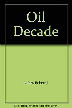 The Oil Decade